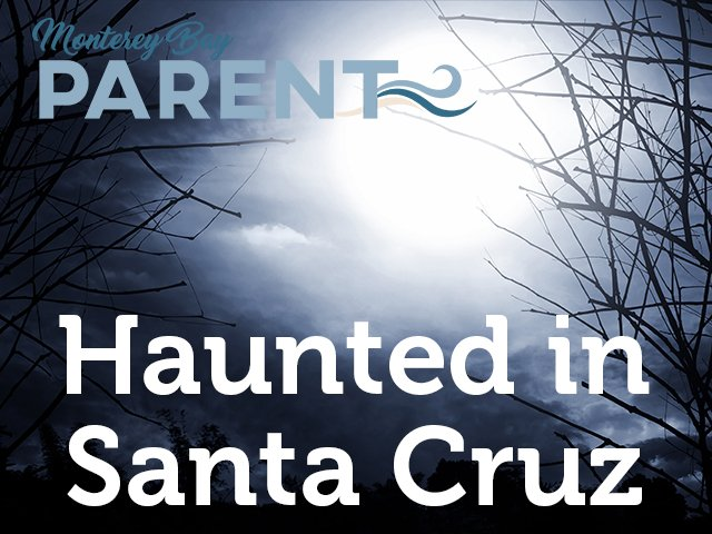 haunted in Santa Cruz