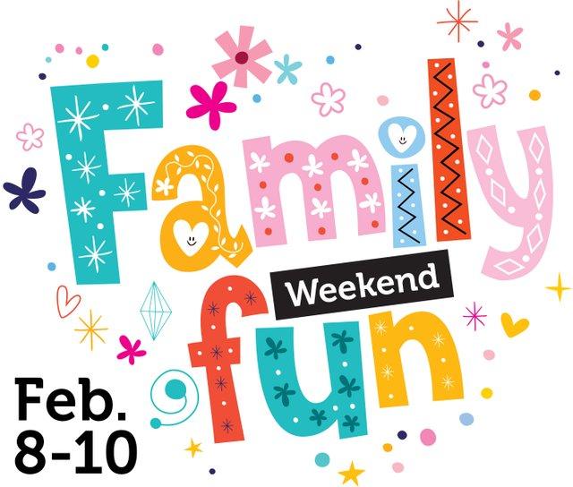 Family Fun Feb 8-10